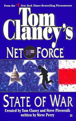State of War (Tom Clancy's Net Force, No. 7), TOM CLANCY, STEVE PIECZENIK, STEVE PERRY
