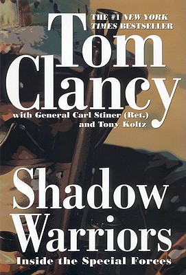 Shadow Warriors: Inside the Special Forces (Commander Series), Clancy, Tom; Stiner, Carl; Koltz, Tony