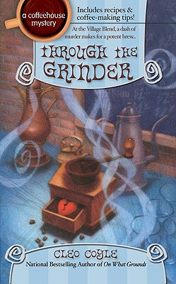 Image for Through the Grinder (Coffeehouse Mysteries, No. 2)