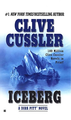 "Iceberg (Dirk Pitt Adventure), ""Cussler, Clive"""