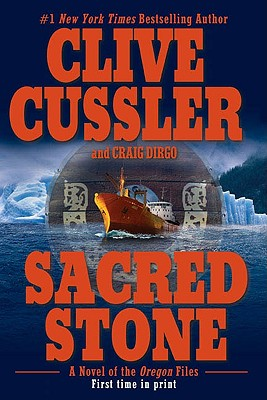 Sacred Stone (The Oregon Files), Cussler, Clive; Dirgo, Craig