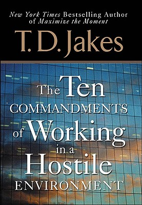 The Ten Commandments of Working in a Hostile Environment