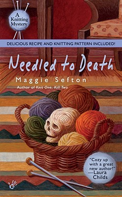 Needled to Death (Knitting Mysteries), MAGGIE SEFTON