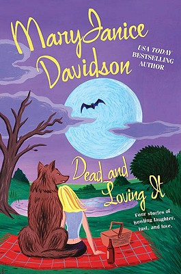 "Dead and Loving It, ""Davidson, MaryJanice"""