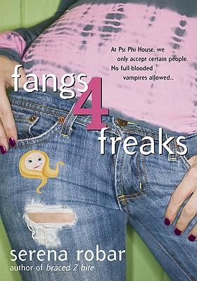 Fangs 4 Freaks (Colby Blanchard Series #2), Robar, Serena