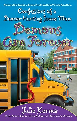 Image for Demons Are Forever: Confessions of a Demon-Hunting Soccer Mom (Book 3)