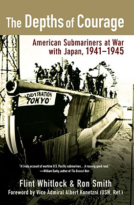 Image for The Depths of Courage: American Submariners at War with Japan, 1941-1945