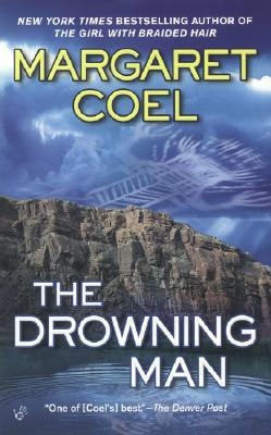 The Drowning Man (Wind River Reservation Mysteries), MARGARET COEL
