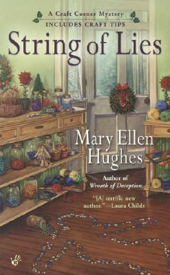 String of Lies (A Craft Corner Mystery), Mary Ellen Hughes