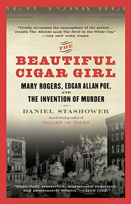 "Image for ""The Beautiful Cigar Girl: Mary Rogers, Edgar Allan Poe, and the Invention of Murder"""