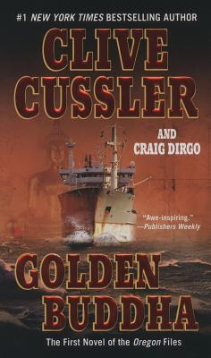 "Golden Buddha (The Oregon Files), ""Cussler, Clive, Dirgo, Craig"""
