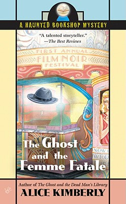 Image for The Ghost and the Femme Fatale (Haunted Bookshop Mysteries, No. 4)