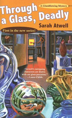Image for Through a Glass, Deadly (Glassblowing Mysteries, No. 1)