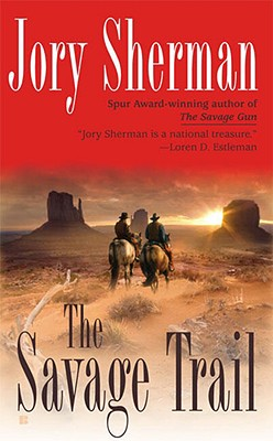 """Savage Trail, The"", ""Sherman, Jory"""