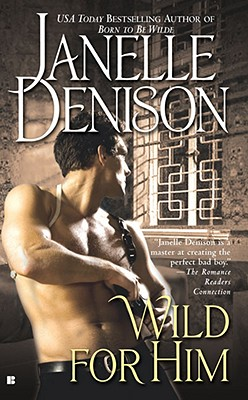 Wilde for Him, JANELLE DENISON