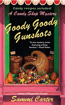 Goody Goody Gunshots  A Candy Shop Mystery, Carter, Sammi