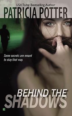 Behind the Shadows (Berkley Sensation), PATRICIA POTTER