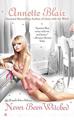 Never Been Witched (Triplet Witch Trilogy, Book 3), Annette Blair