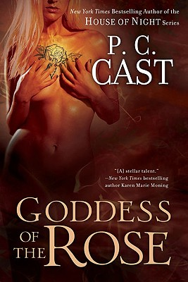 Goddess of the Rose (Goddess Summoning, Book 4), P.C. Cast
