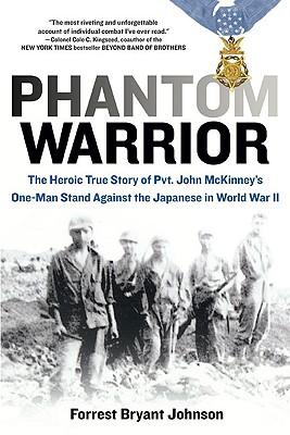 Image for Phantom Warrior: The Heroic True Story of Private John McKinney's One-Man Stand Against theJapane se in World War II