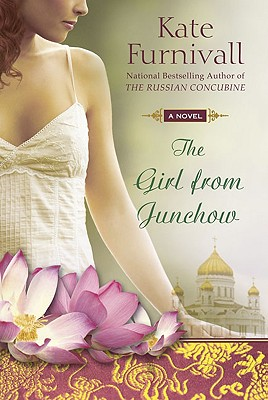 The Girl from Junchow (A Russian Concubine Novel), Furnivall, Kate