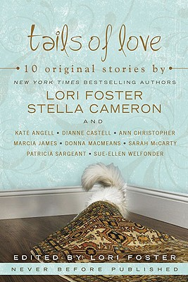 Tails of Love, Foster, Lori & Stella Cameron & Sue-Ellen Welfonder & Kate Angell & Sarah McCarty & Donna MacMeans &
