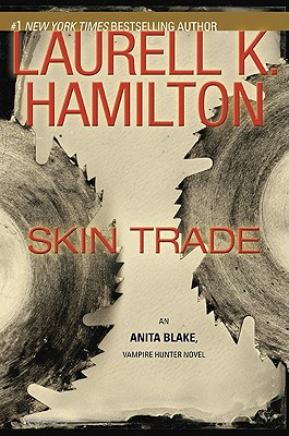 Skin Trade (Anita Blake, Vampire Hunter, Book 17), Hamilton, Laurell K.
