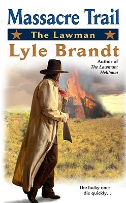 The Lawman: Massacre Trail, LYLE BRANDT