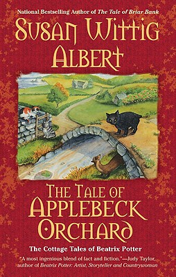 The Tale of Applebeck Orchard (The Cottage Tales of Beatrix P), Albert,Susan Wittig