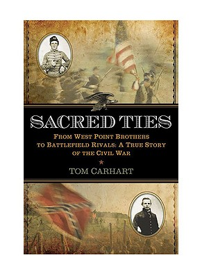 Image for Sacred Ties: From West Point Brothers to Battlefield Rivals