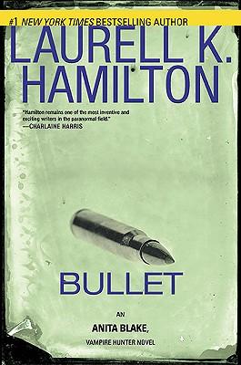 Bullet  [An Anita Blake, Vampire Hunter Novel], Hamilton, Laurell K.