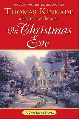 On Christmas Eve (Cape Light), Spencer, Katherine; Kinkade, Thomas