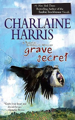 Grave Secret (A Harper Connelly Mystery), Charlaine Harris