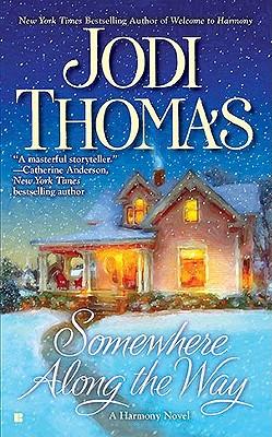 Somewhere Along the Way, Jodi Thomas