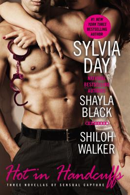 Hot in Handcuffs, Black, Shayla; Day, Sylvia; Walker, Shiloh