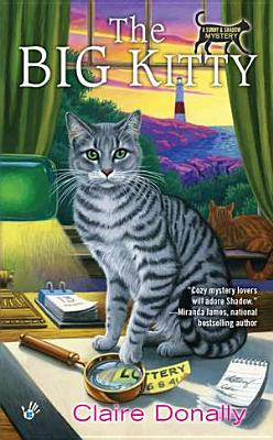 The Big Kitty (A Sunny & Shadow Mystery), Claire Donally