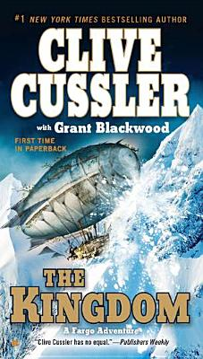 The Kingdom (A Fargo Adventure), Clive Cussler, Grant Blackwood