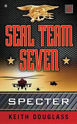 Seal Team Seven 02: Specter, Keith Douglass