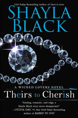THEIRS TO CHERISH (WICKED LOVERS) -- BARGAIN BOOK, BLACK, SHAYLA