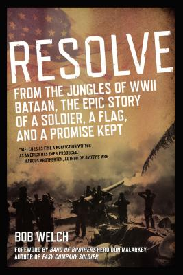 Image for Resolve: From the Jungles of WW II Bataan,The Epic Story of a Soldier, a Flag, and a Prom ise Kept