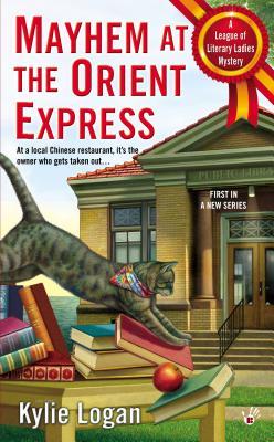 Mayhem at the Orient Express (League of Literary Ladies), Kylie Logan