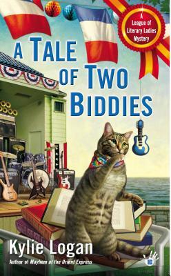 "A Tale of Two Biddies (League of Literary Ladies), ""Logan, Kylie"""