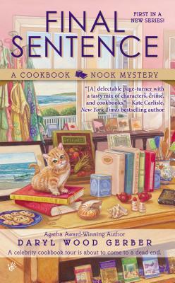 """Final Sentence (A Cookbook Nook Mystery), """"Gerber, Daryl Wood"""""""