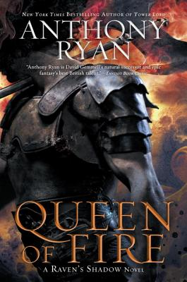 Queen of Fire (A Raven's Shadow Novel), Anthony Ryan