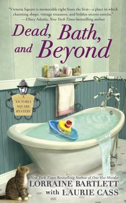 Image for Dead, Bath, and Beyond: A Victoria Square Mystery