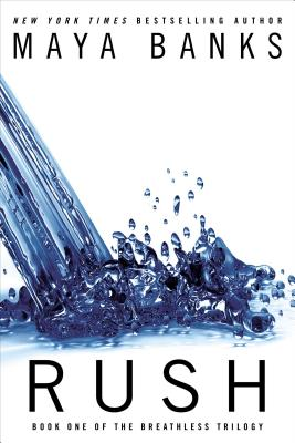 Rush (The Breathless Trilogy), Maya Banks