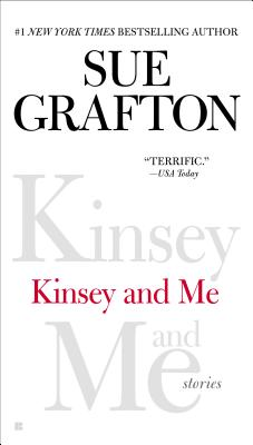 Kinsey and Me: Stories, Sue Grafton