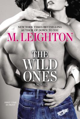 The Wild Ones (A Wild Ones Novel), Leighton, M.