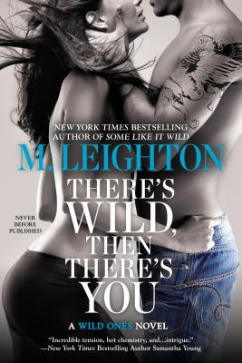 Image for There's Wild, Then There's You (A Wild Ones Novel)