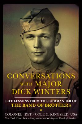 Image for Conversations with Major Dick Winters: Life Lessons from the Commander of the Band of Brothers